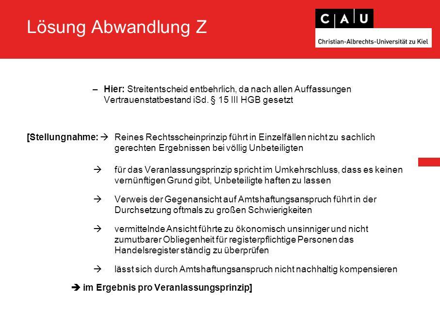 Lösung Abwandlung Z –Hier: Streitentscheid entbehrlich, da nach allen Auffassungen Vertrauenstatbestand iSd.