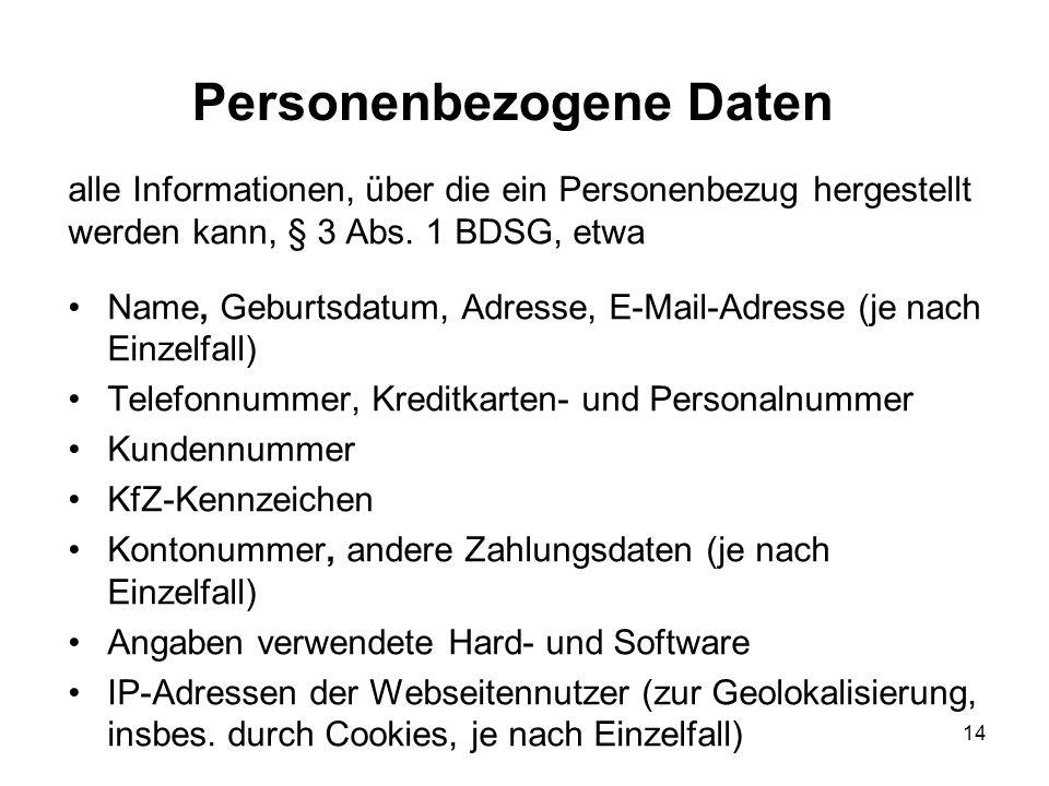 Personenbezogene Daten alle Informationen, über die ein Personenbezug hergestellt werden kann, § 3 Abs.