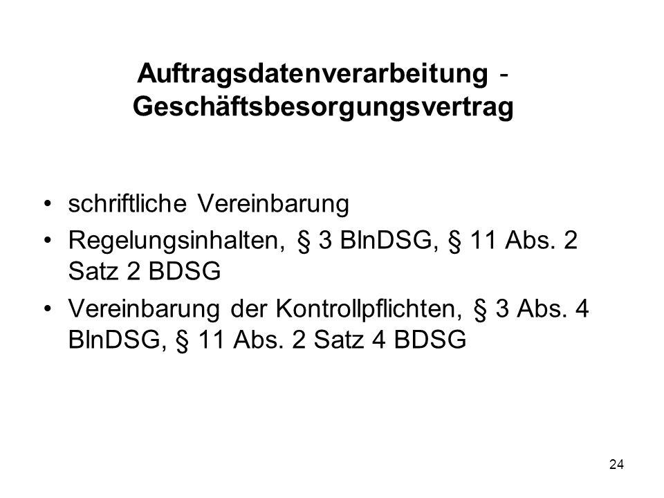 Auftragsdatenverarbeitung - Geschäftsbesorgungsvertrag schriftliche Vereinbarung Regelungsinhalten, § 3 BlnDSG, § 11 Abs.