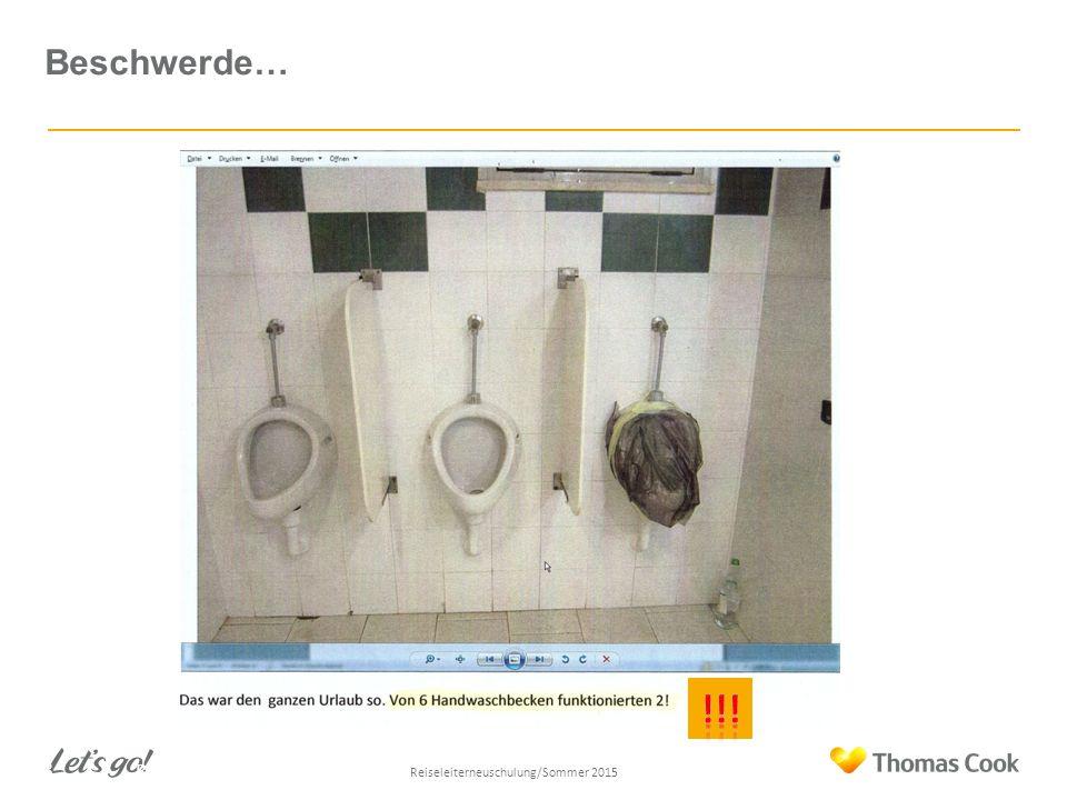 Beschwerde… 58 Reiseleiterneuschulung/Sommer 2013 Reiseleiterneuschulung/Sommer 2015