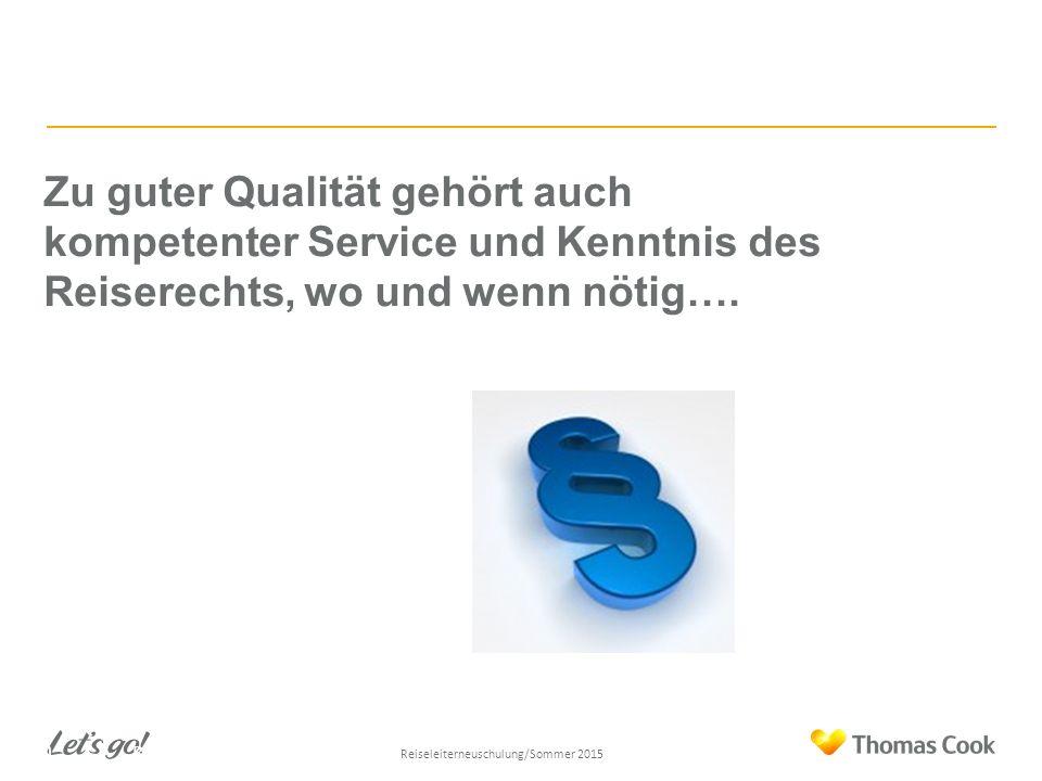 Zu guter Qualität gehört auch kompetenter Service und Kenntnis des Reiserechts, wo und wenn nötig….