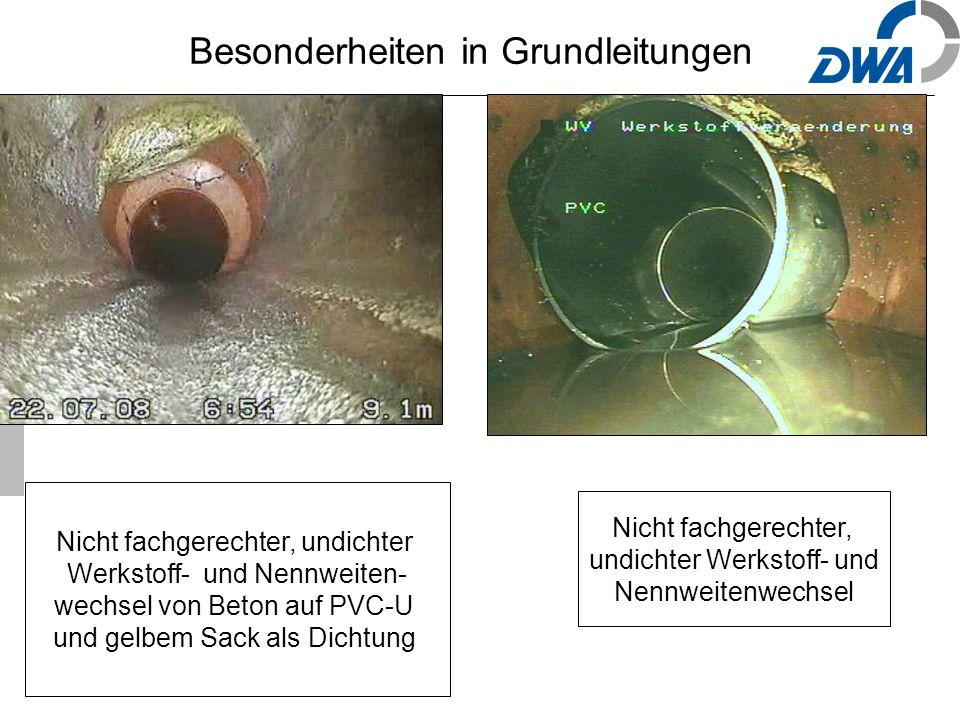 36 Nicht fachgerechter, undichter Werkstoff- und Nennweiten- wechsel von Beton auf PVC-U und gelbem Sack als Dichtung Nicht fachgerechter, undichter Werkstoff- und Nennweitenwechsel Besonderheiten in Grundleitungen