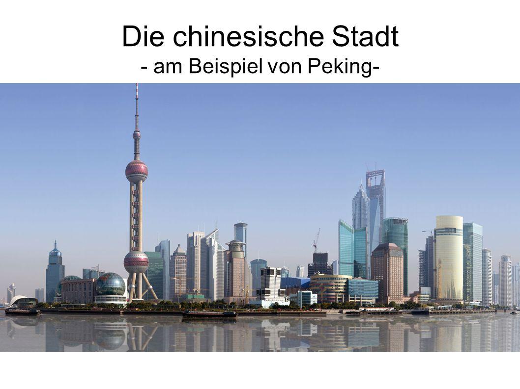 Die chinesische Stadt - am Beispiel von Peking-