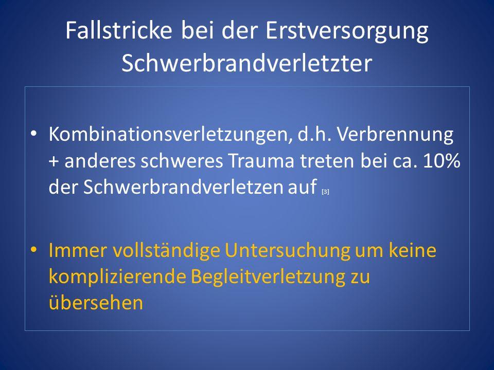 Fallstricke bei der Erstversorgung Schwerbrandverletzter Kombinationsverletzungen, d.h.