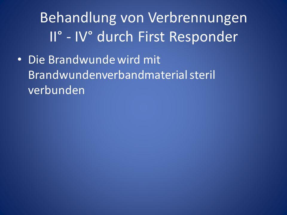 Behandlung von Verbrennungen II° - IV° durch First Responder Die Brandwunde wird mit Brandwundenverbandmaterial steril verbunden