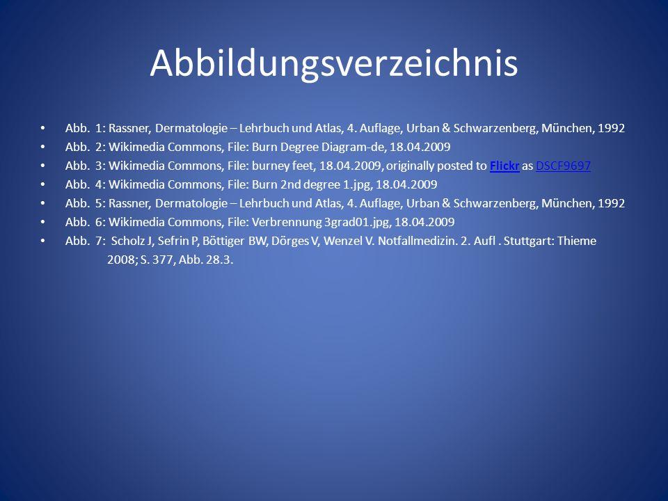 Abbildungsverzeichnis Abb. 1: Rassner, Dermatologie – Lehrbuch und Atlas, 4.