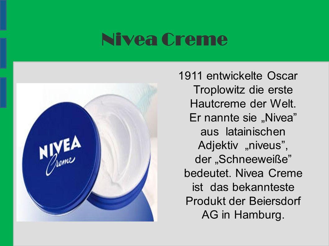 Nivea Creme 1911 entwickelte Oscar Troplowitz die erste Hautcreme der Welt.