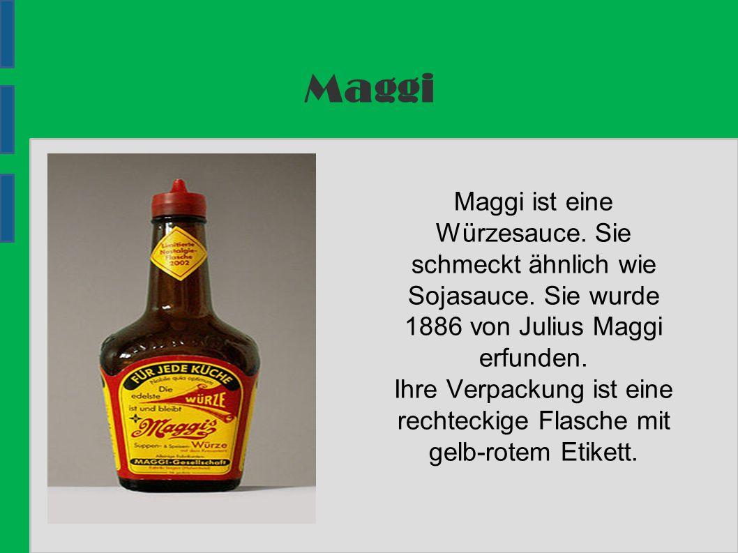 Maggi Maggi ist eine Würzesauce. Sie schmeckt ähnlich wie Sojasauce.