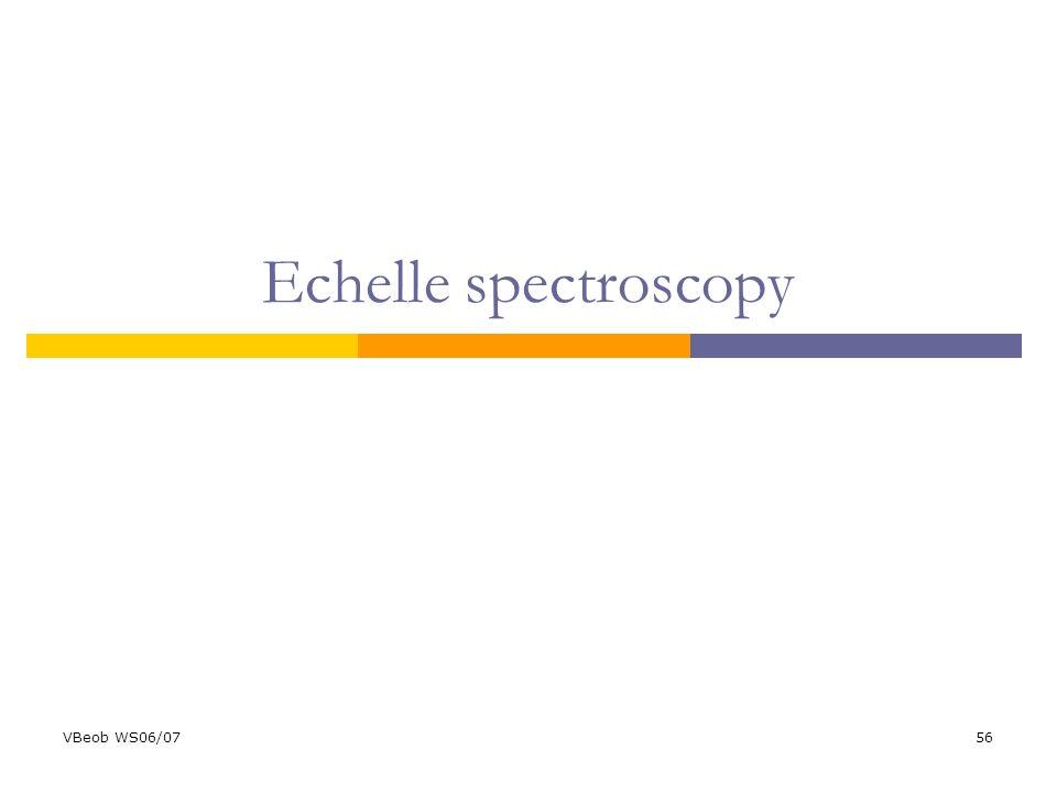 VBeob WS06/0756 Echelle spectroscopy