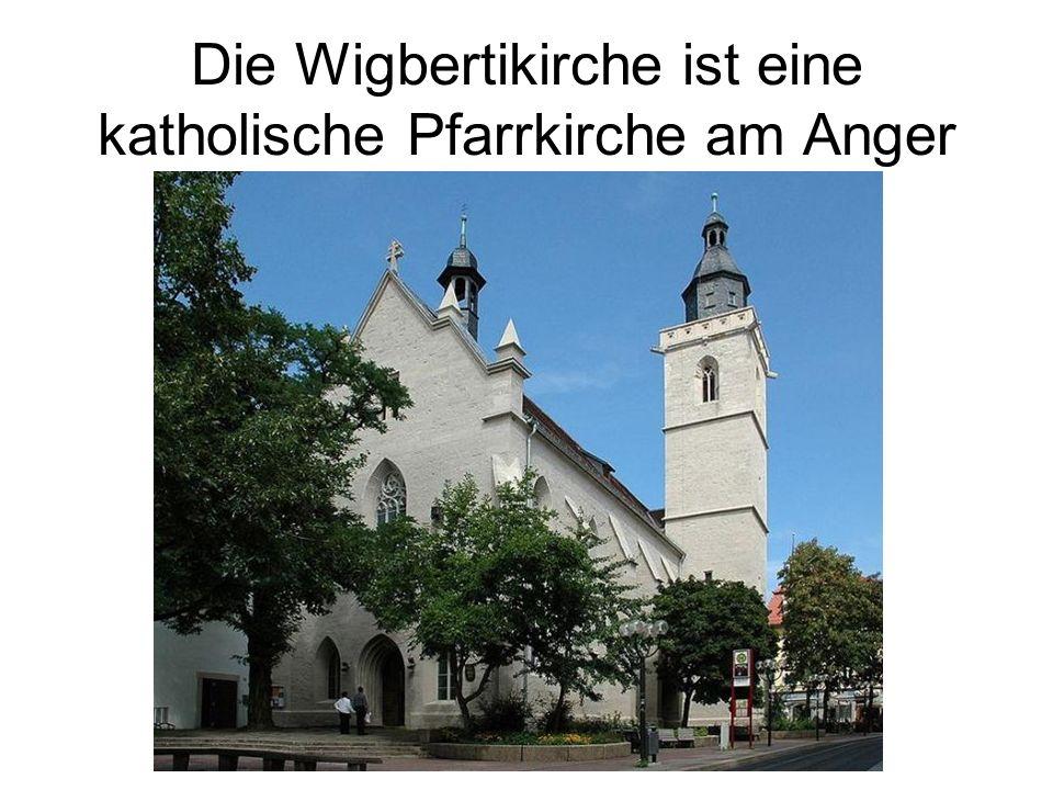 Die Wigbertikirche ist eine katholische Pfarrkirche am Anger
