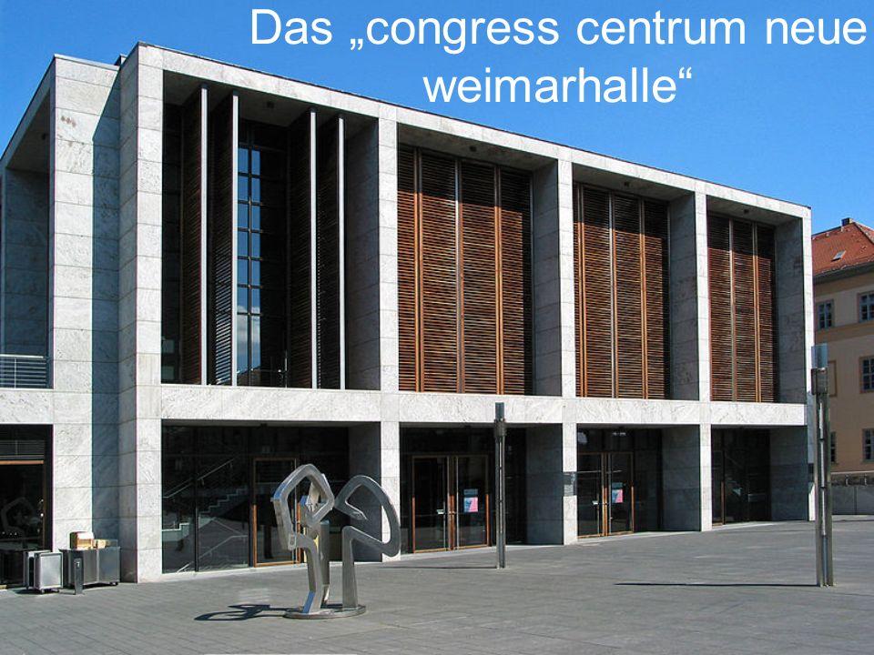 """Das """"congress centrum neue weimarhalle"""