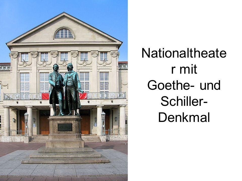 Nationaltheate r mit Goethe- und Schiller- Denkmal