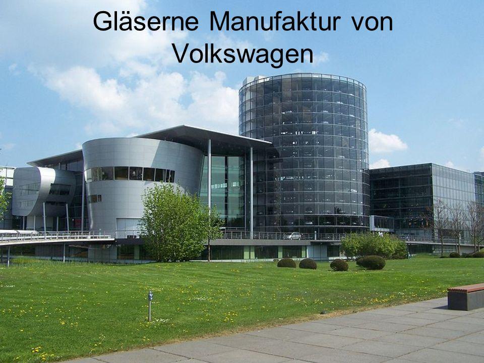 Gläserne Manufaktur von Volkswagen