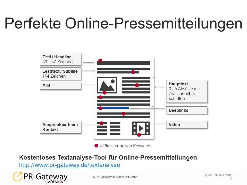 13 © ADENION GmbH Perfekte Online-Pressemitteilungen Kostenloses Textanalyse-Tool für Online-Pressemitteilungen: http://www.pr-gateway.de/textanalyse