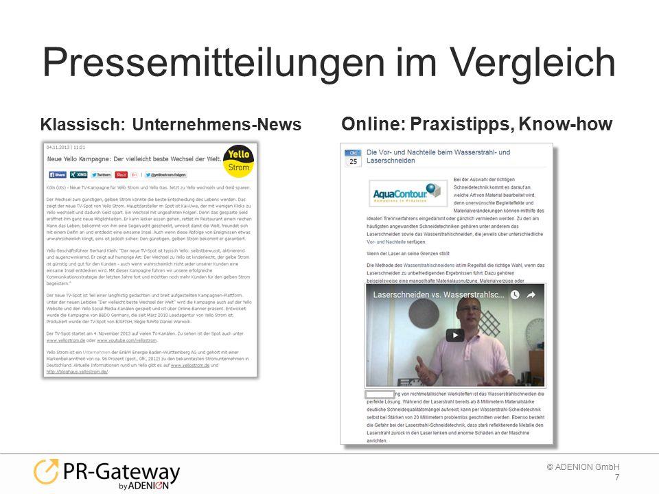 7 © ADENION GmbH Pressemitteilungen im Vergleich Klassisch: Unternehmens-News Online: Praxistipps, Know-how