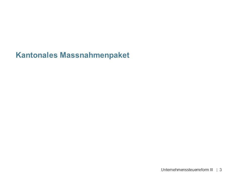 Kantonales Massnahmenpaket Unternehmenssteuerreform III| 3
