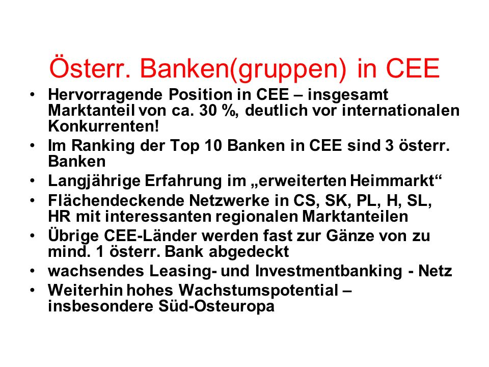 Österreichs größte Banken(gruppen) BA-CA Bank Austria Creditanstalt Erste Bank AG Bawag / PSK AG RZB Raiffeisen Zentralbank AG ÖVAG Österr.