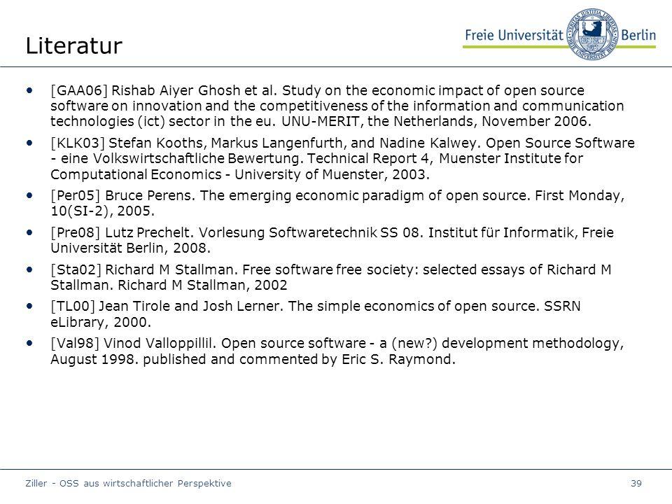 Ziller - OSS aus wirtschaftlicher Perspektive39 Literatur [GAA06] Rishab Aiyer Ghosh et al.