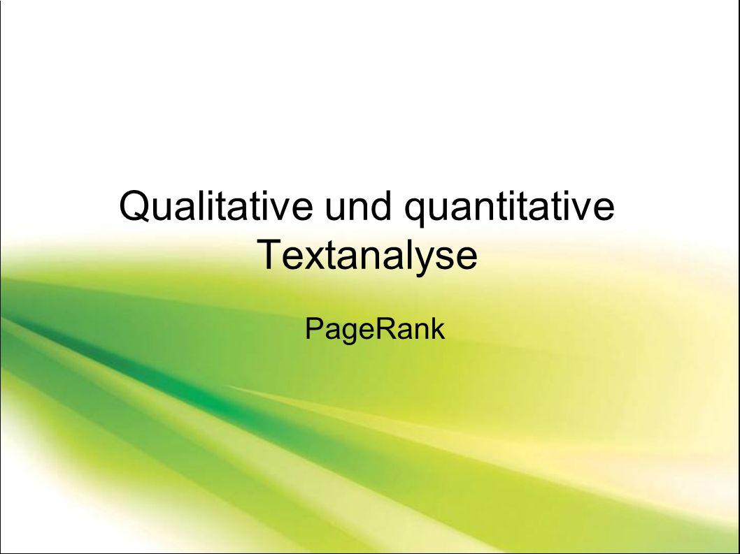 Qualitative und quantitative Textanalyse PageRank