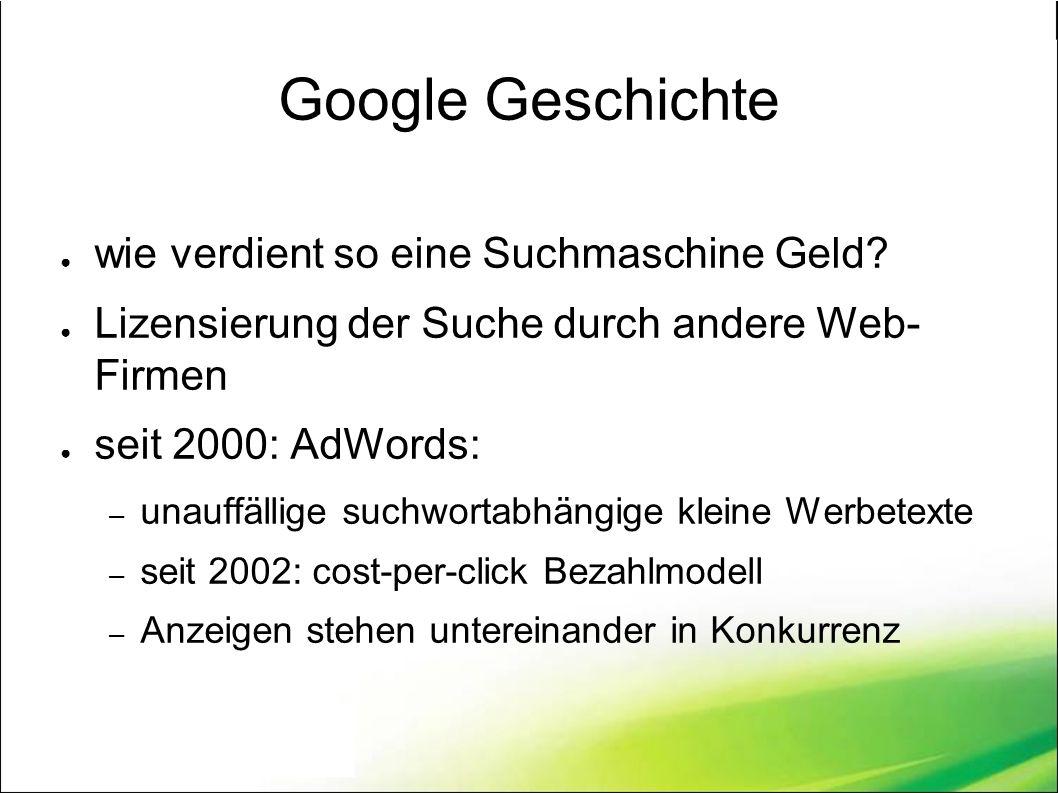 Google Geschichte ● wie verdient so eine Suchmaschine Geld.