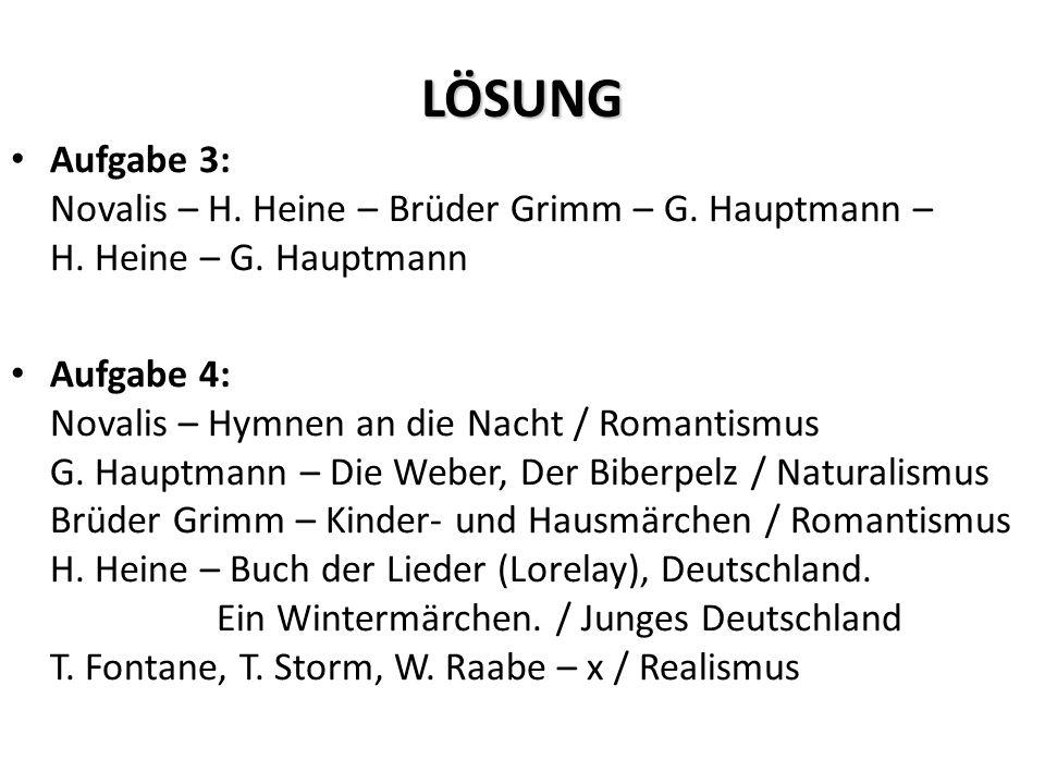 LÖSUNG Aufgabe 3: Novalis – H. Heine – Brüder Grimm – G.