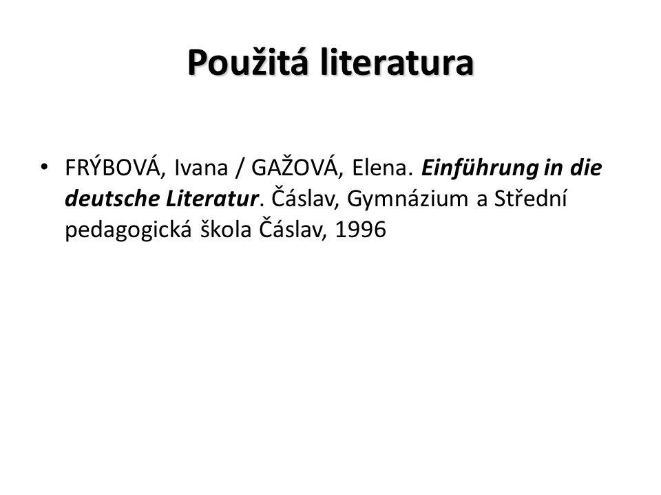 Použitá literatura FRÝBOVÁ, Ivana / GAŽOVÁ, Elena.