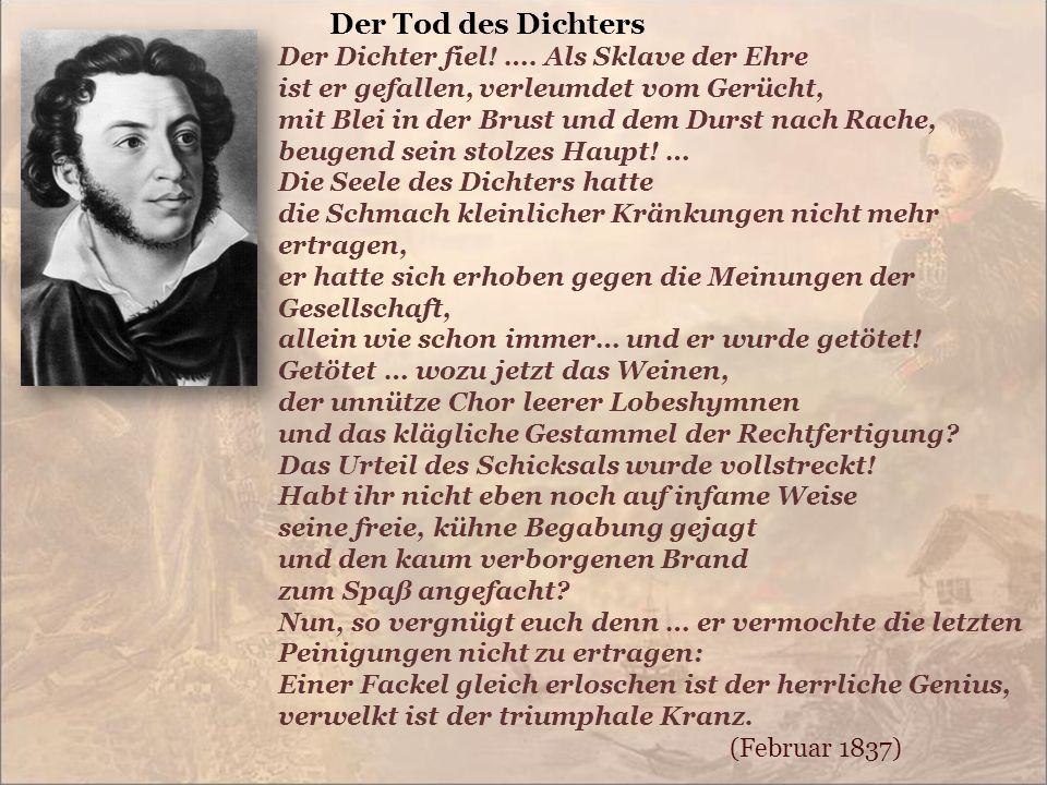 Der Tod des Dichters Der Dichter fiel. ….