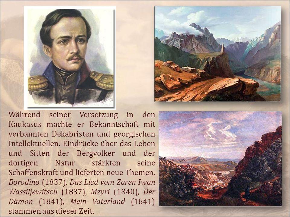 Während seiner Versetzung in den Kaukasus machte er Bekanntschaft mit verbannten Dekabristen und georgischen Intellektuellen.