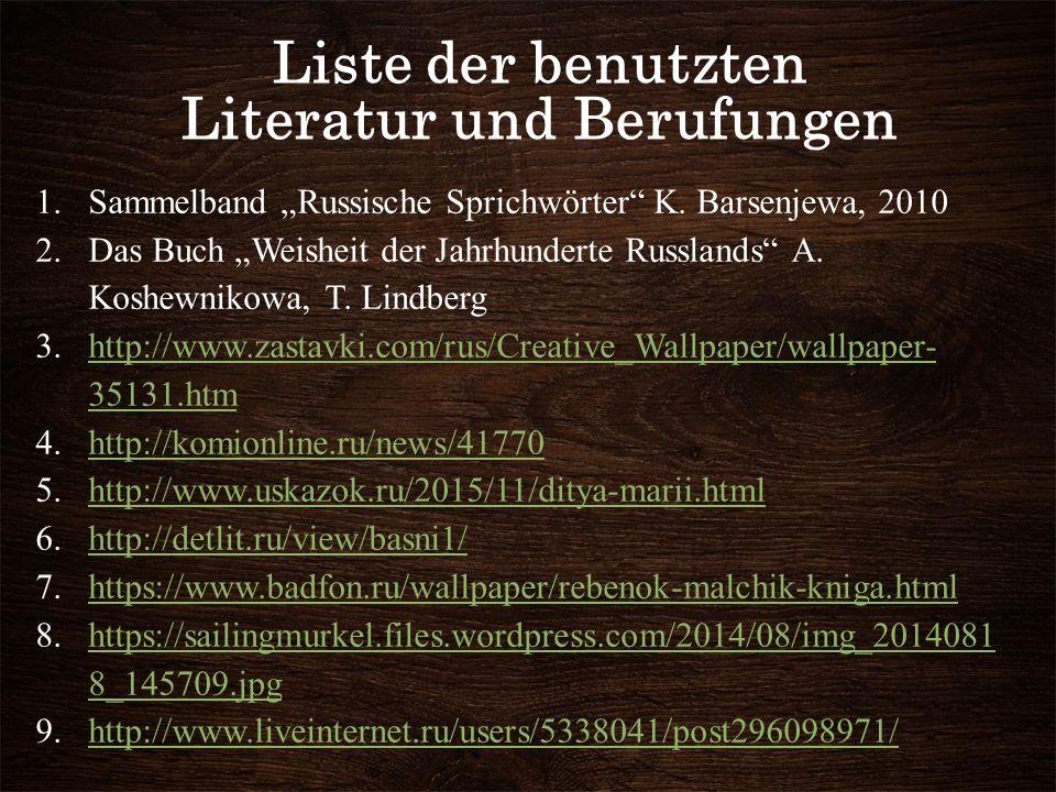"""Liste der benutzten Literatur und Berufungen 1.Sammelband """"Russische Sprichwörter K."""