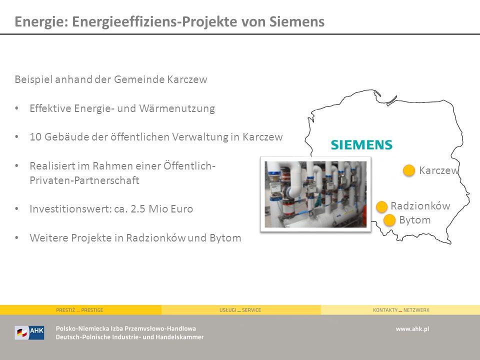 Energie: Energieeffiziens-Projekte von Siemens Radzionków Bytom Karczew Beispiel anhand der Gemeinde Karczew Effektive Energie- und Wärmenutzung 10 Ge