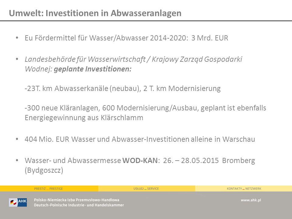 Eu Fördermittel für Wasser/Abwasser 2014-2020: 3 Mrd. EUR Landesbehörde für Wasserwirtschaft / Krajowy Zarząd Gospodarki Wodnej: geplante Investitione