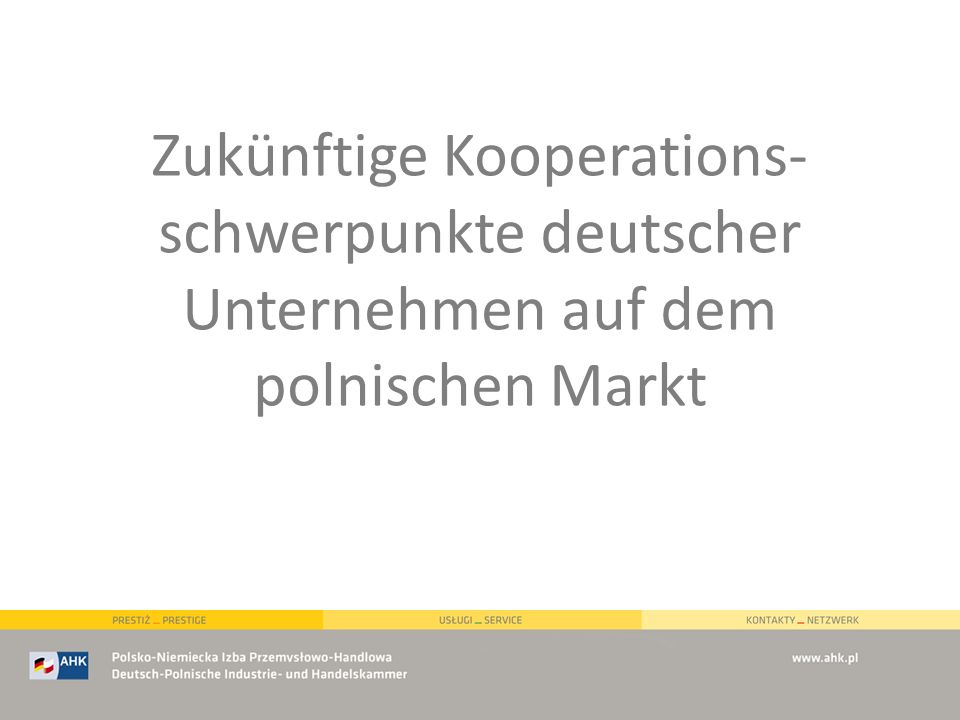 Zukünftige Kooperations- schwerpunkte deutscher Unternehmen auf dem polnischen Markt