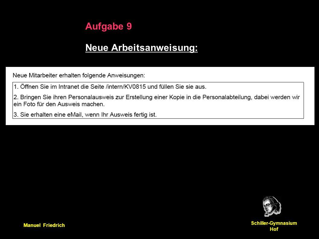 Manuel Friedrich Schiller-Gymnasium Hof Aufgabe 9 Neue Arbeitsanweisung: