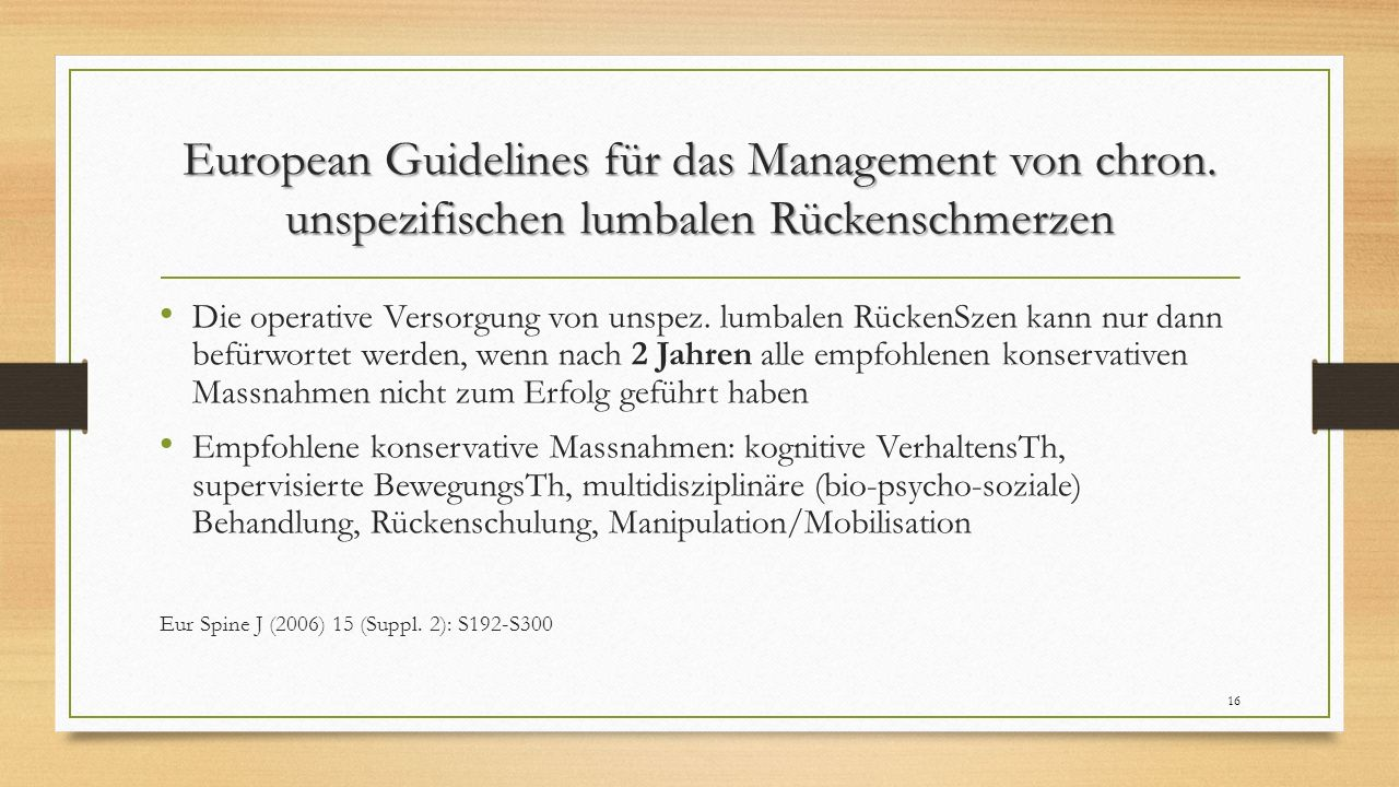 European Guidelines für das Management von chron. unspezifischen lumbalen Rückenschmerzen Die operative Versorgung von unspez. lumbalen RückenSzen kan