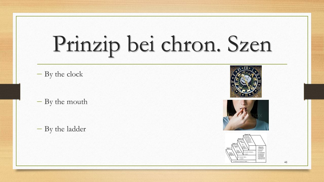 Prinzip bei chron. Szen  By the clock  By the mouth  By the ladder 46
