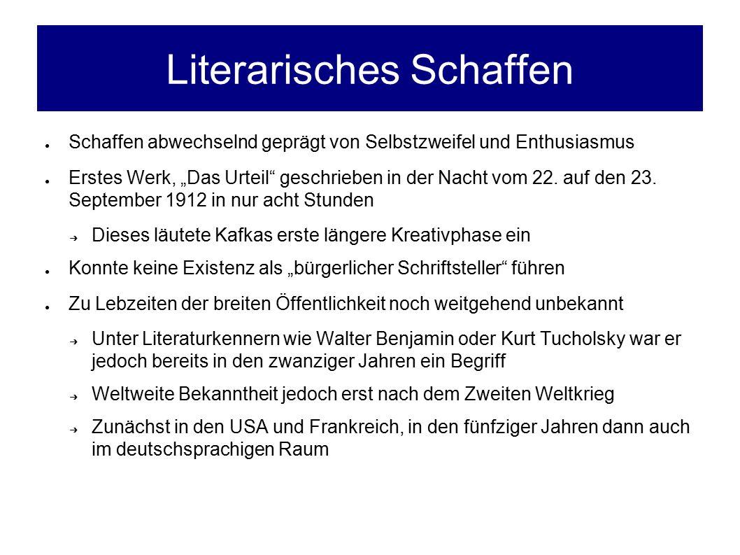 """Literarisches Schaffen ● Schaffen abwechselnd geprägt von Selbstzweifel und Enthusiasmus ● Erstes Werk, """"Das Urteil geschrieben in der Nacht vom 22."""