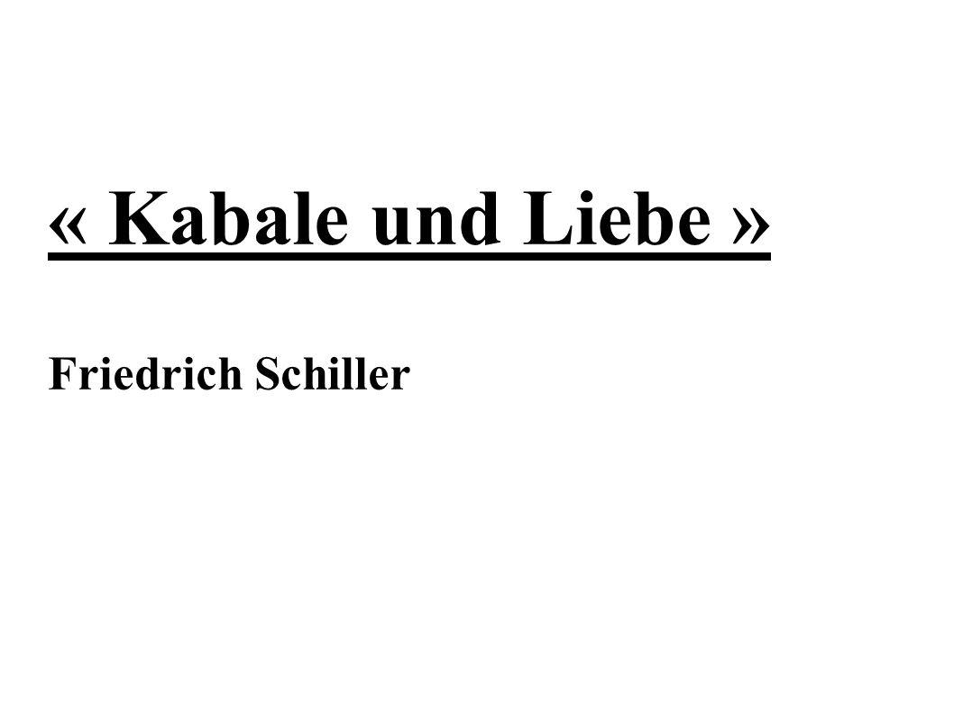 « Kabale und Liebe » Friedrich Schiller