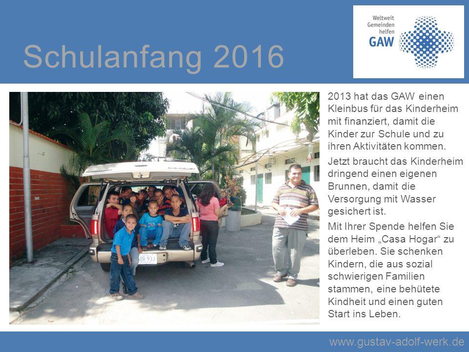 www.gustav-adolf-werk.de Schulanfang 2016 2013 hat das GAW einen Kleinbus für das Kinderheim mit finanziert, damit die Kinder zur Schule und zu ihren Aktivitäten kommen.