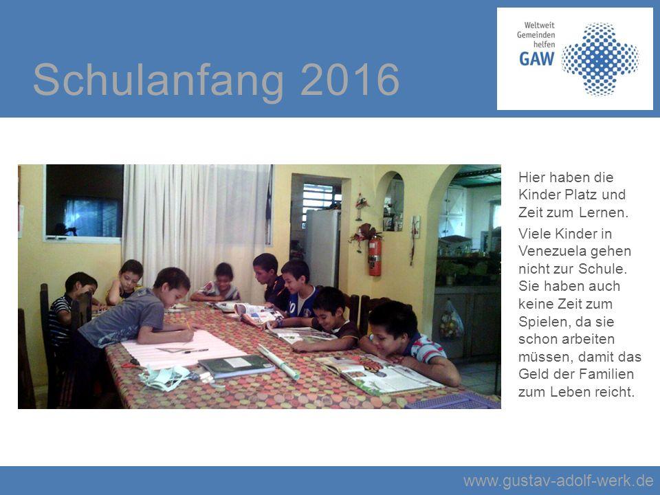 www.gustav-adolf-werk.de Schulanfang 2016 Hier haben die Kinder Platz und Zeit zum Lernen.