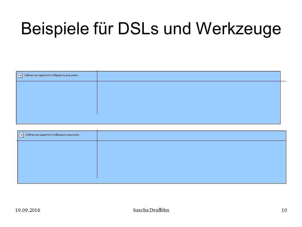 19.09.2016Sascha Draffehn10 Beispiele für DSLs und Werkzeuge
