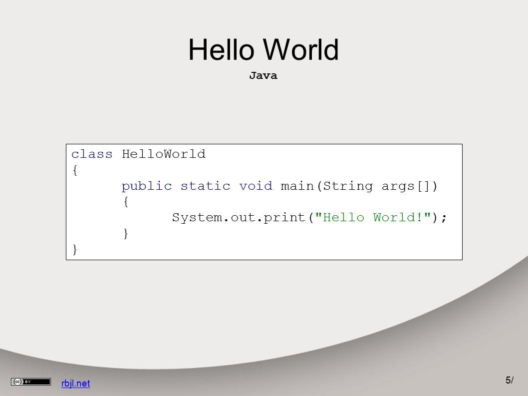 6/6/ rbjl.net Hello World Perl / Python / Ruby print Hello World!