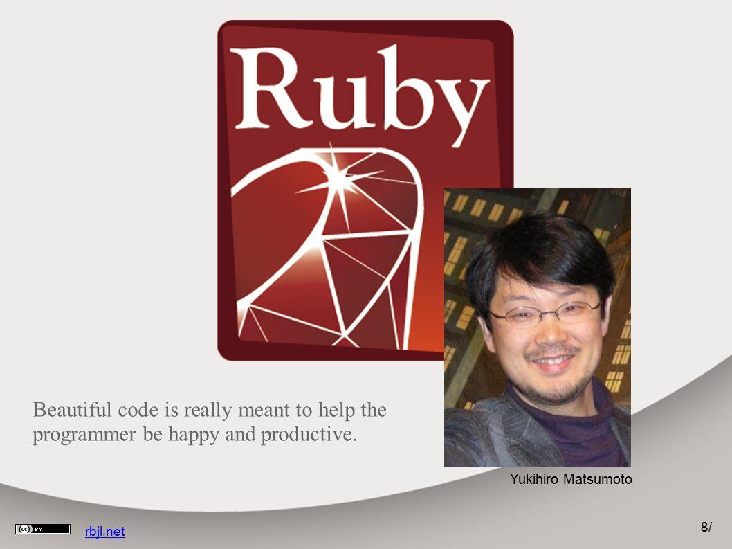 """9/9/ rbjl.net Ruby ● Ruby ist ● 2 Teile Perl ● 1 Teil Python ● 1 Teil Smalltalk ● Verbindet gute Elemente aus verschiedene Sprachen mit schöner Syntax ● Große Standard-Library ● Viele Erweiterungen (""""gems )"""