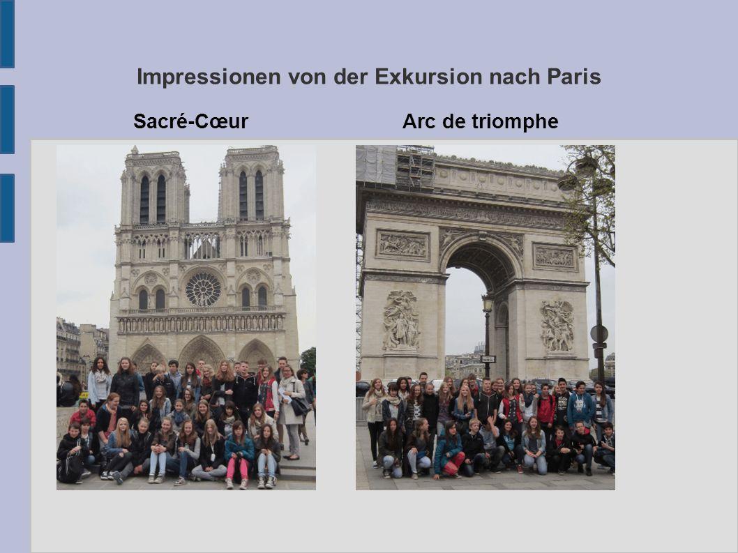 Impressionen von der Exkursion nach Paris Sacré-CœurArc de triomphe