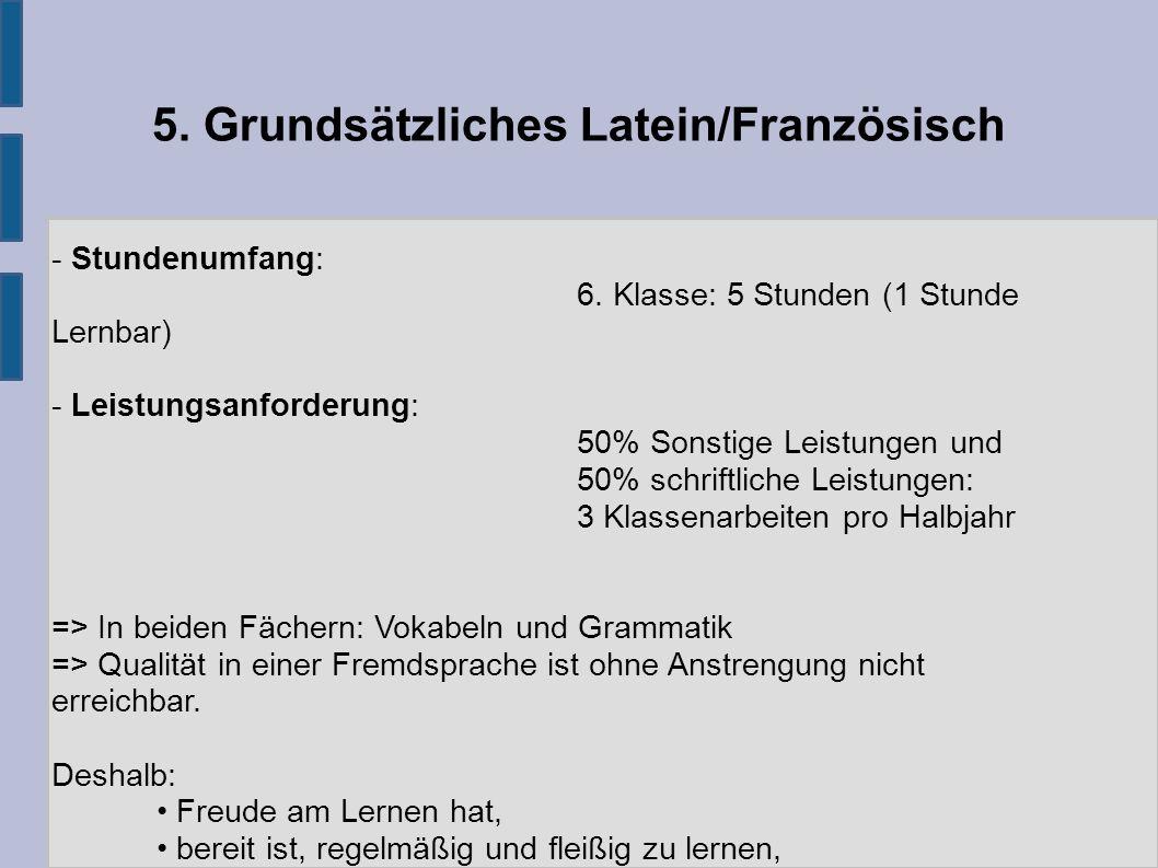 5. Grundsätzliches Latein/Französisch - Stundenumfang: 6.