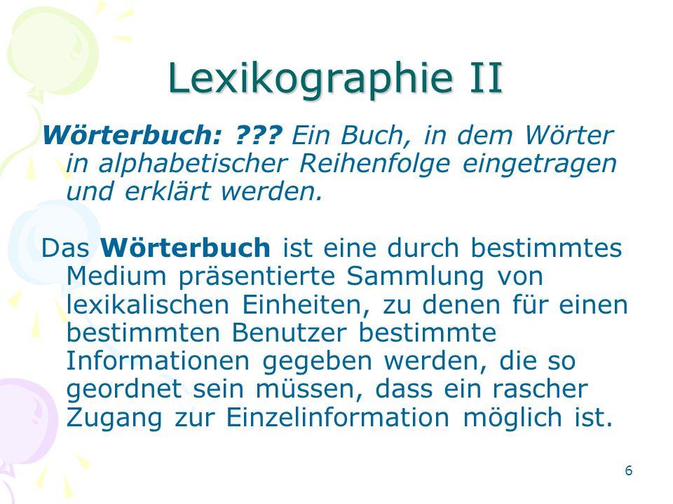 6 Lexikographie II Wörterbuch: .