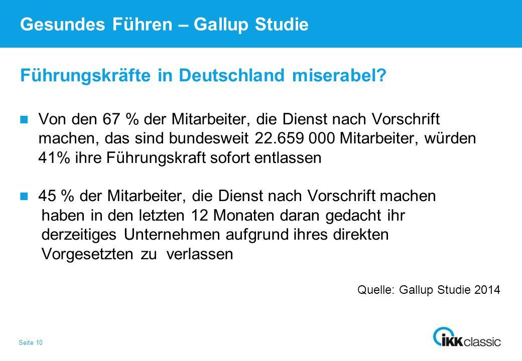 Seite 10 Führungskräfte in Deutschland miserabel? Gesundes Führen – Gallup Studie Von den 67 % der Mitarbeiter, die Dienst nach Vorschrift machen, das