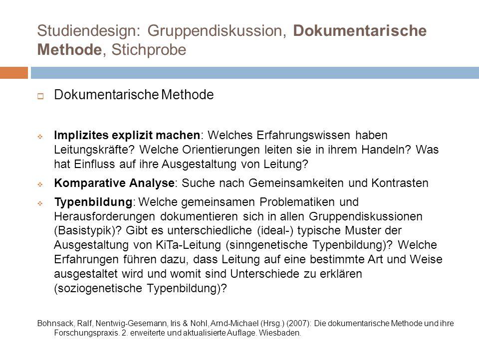 Studiendesign: Gruppendiskussion, Dokumentarische Methode, Stichprobe 8 bis 10 Leiter_innen pro Bundesland