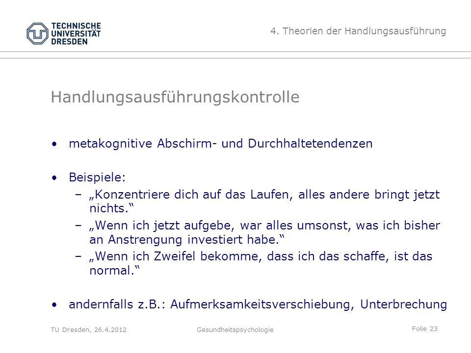 """Folie 23 TU Dresden, 26.4.2012Gesundheitspsychologie Handlungsausführungskontrolle metakognitive Abschirm- und Durchhaltetendenzen Beispiele: –""""Konzen"""