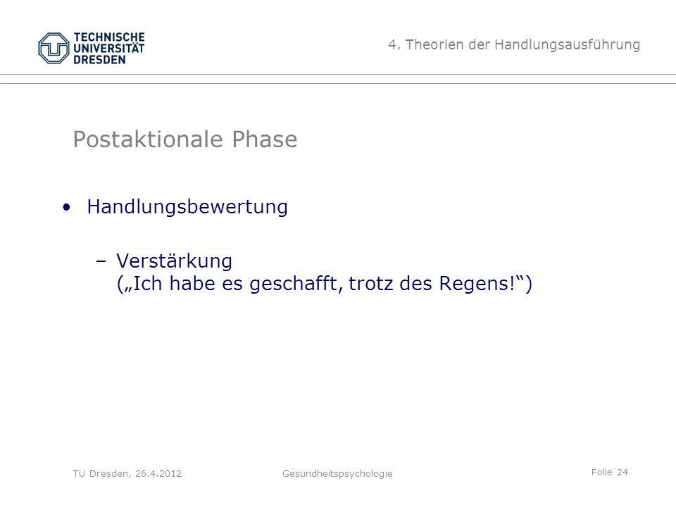 """Folie 24 TU Dresden, 26.4.2012Gesundheitspsychologie Postaktionale Phase Handlungsbewertung –Verstärkung (""""Ich habe es geschafft, trotz des Regens!"""")"""