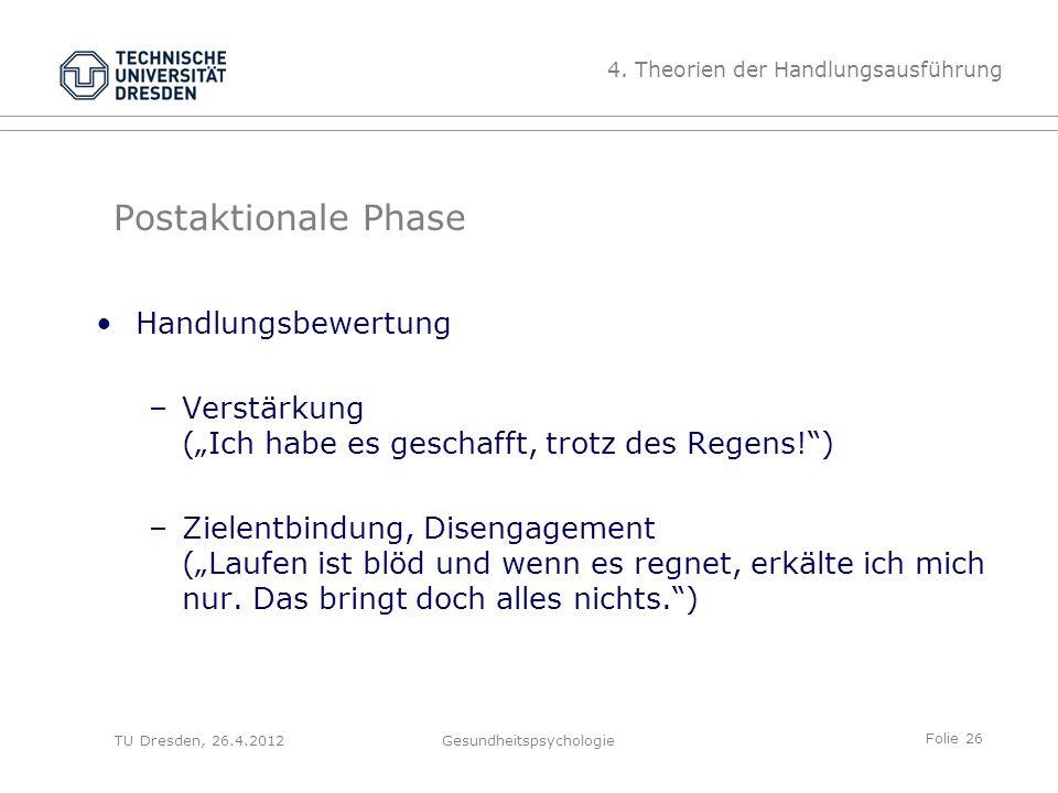 """Folie 26 TU Dresden, 26.4.2012Gesundheitspsychologie Postaktionale Phase Handlungsbewertung –Verstärkung (""""Ich habe es geschafft, trotz des Regens!"""")"""
